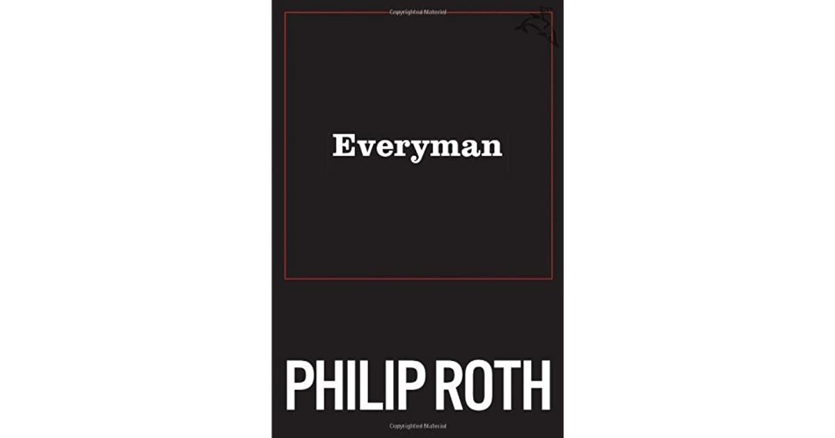 a review of philip roths novel everyman Key moments in roth's best-selling historical novel the plot against america (2004) concern the war wounds of young philip's cousin and the deaths that occur in a charles lindbergh-led fascist.
