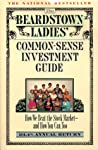 The Beardstown Ladies' Common-Sense Investment Guide: How We Beat the Stock Market - And How You Can Too