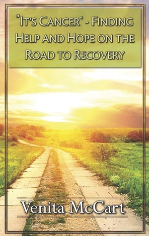 """""""It's Cancer"""" - Finding Help and Hope On the Road to Recovery"""