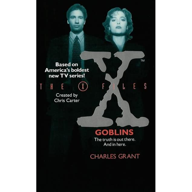The X-Files: Goblins (The X-Files #1) by Charles L  Grant