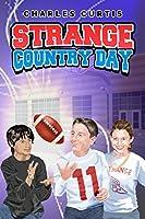 Strange Country Day (Strange Things,#1)