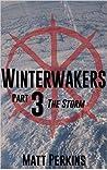 Winterwakers Part 3: The Storm (Winterwakers)