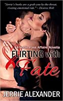 Flirting with Fate (Noble Pass Affaire)