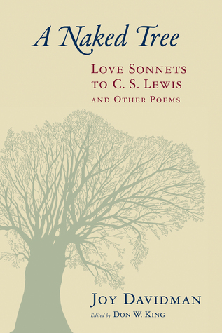 A Naked Tree: Love Sonnets to C  S  Lewis and Other Poems by