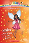 Aisha the Princess and the Pea Fairy (The Fairy Tale Fairies #6)
