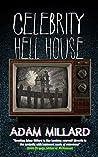 Celebrity Hell House by Adam Millard