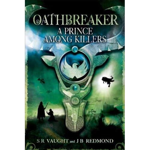 A Prince Among Killers Oathbreaker 2 By Sr Vaught