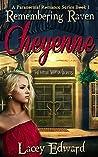 Cheyenne (Remembering Raven #1)
