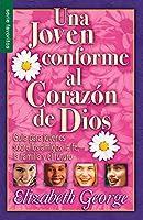 Una Joven Conforme Al Corazon de Dios = a Young Woman After God's Own Heart
