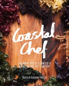Coastal Chef: Culinary Art of Seaweed & Algae in the 21st Century