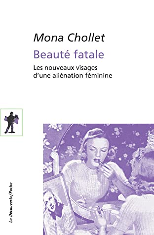 Beauté fatale  by Mona Chollet