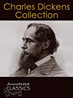 Charles Dickens: Collection of 150 Classic Works with analysis and historical background