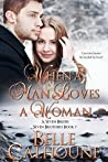 When A Man Loves A Woman by Belle Calhoune