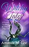 Witchy Tales (Wicked Witches of the Midwest Fairy Tale)