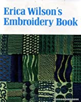 """Erica Wilson""""s Embroidery Book"""