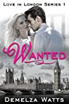 Wanted (Love in London #1)