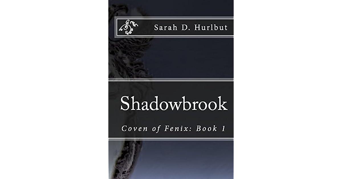Shadowbrook Coven Of Fenix Book 1 By Sarah Hurlbut