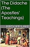 The Didache: The Apostles' Teachings (Ancient Christian Light Book 2)