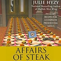 Affairs of Steak (A White House Chef Mystery, #5)
