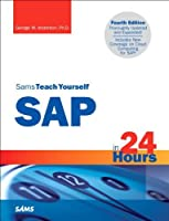 Sams Teach Yourself SAP in 24 Hours (4th Edition)