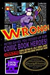 WRONG! Retro Games, You Messed Up Our Comic Book Heroes! (Awesomely Nerdy Nitpicks 1)