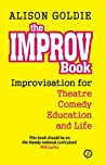 TheImprovBook: Improvisation for Theatre, Comedy, Education and Life