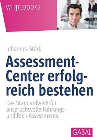Assessment-Center erfolgreich bestehen by Johannes Stärk