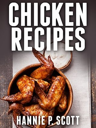 Chicken Recipes: Delicious and Easy Chicken Recipes
