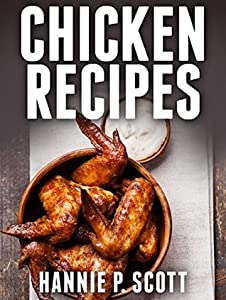 Chicken Recipes: Delicious and Easy Chicken Recipes