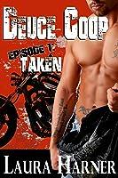 Deuce Coop Episode #1: Taken