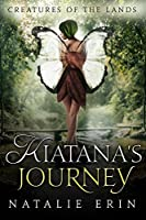Kiatana's Journey (Creatures of the Lands, #1)