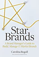 Star Brands: A Brand Manager's Guide to Build, Manage & Market Brands