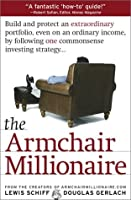 The Armchair Millionaire: Build and Protect an Extraordinary Portfolio, Even on an Ordinary Income, by Following One Commonsense Investing Strategy