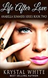 Life After Love (Anabella Summer Series Book 2)
