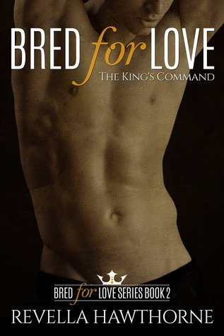 The King's Command (Bred For Love, #2)