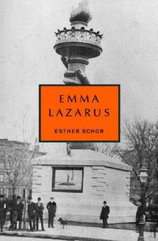 Emma Lazarus by Esther Schor