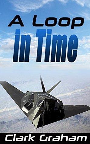 A Loop in Time (Time Loop Book 1)