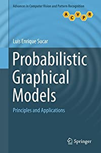 Probabilistic Graphical Models: Principles and Applications
