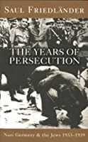 The Years of Persecution: Nazi Germany and the Jews, 1933-1939