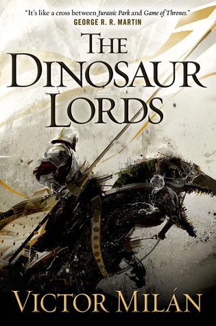 The Dinosaur Lords by Victor Milán