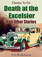 Death at the Excelsior And Other Stories: Revised Edition of Original Version (Classics To Go)