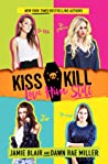 Kiss Kill Love Him Still (Kiss Kill Love Him Still, #1)
