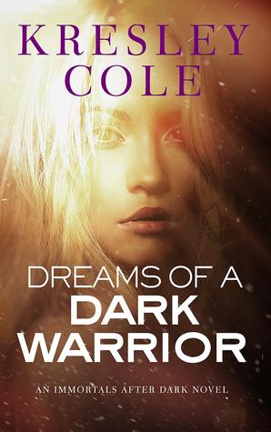 Dreams of a Dark Warrior (Immortals After Dark, #11)