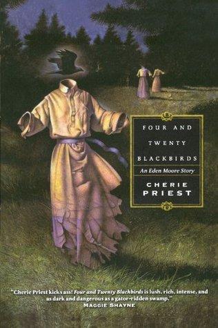 Four and Twenty Blackbirds by Cherie Priest
