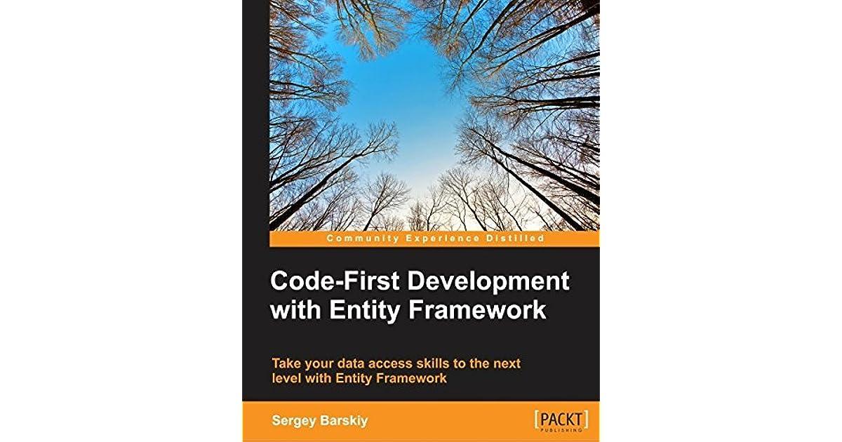 Code-First Development with Entity Framework by Sergey Barskiy