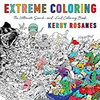 Extreme Coloring The Ultimate Search And Find Book
