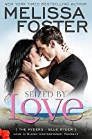 Seized By Love (The Ryders #1; Love in Bloom #38)