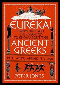 Eureka-Everything-You-Ever-Wanted-to-Know-About-the-Ancient-Greeks-But-Were-Afraid-to-Ask