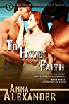 To Have Faith (Men of the Sprawling A Ranch #3)