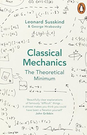 Classical Mechanics: The Theoretical Minimum (Theoretical Minimum, #1)